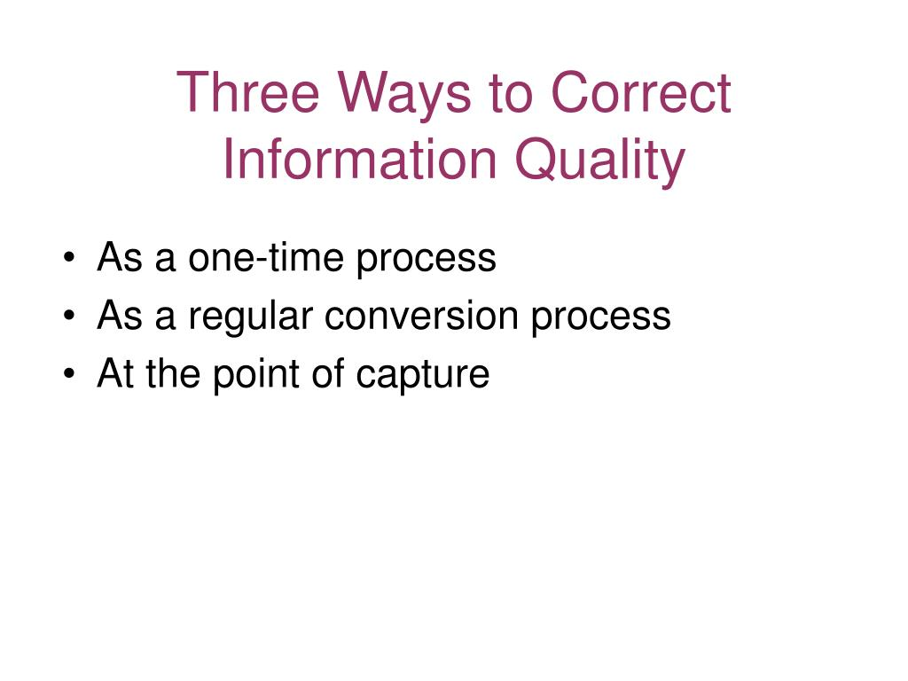Three Ways to Correct Information Quality