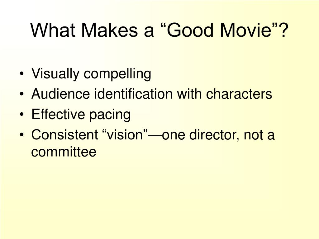 "What Makes a ""Good Movie""?"