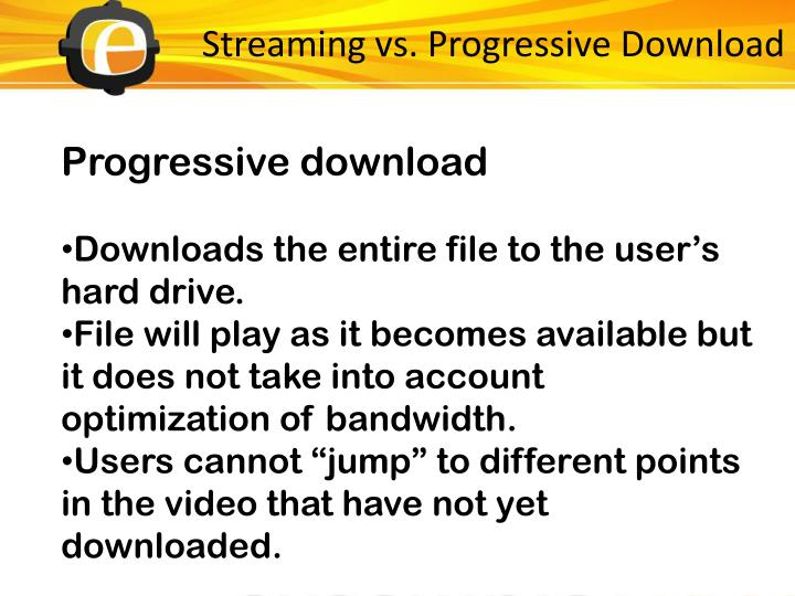 Streaming vs. Progressive Download