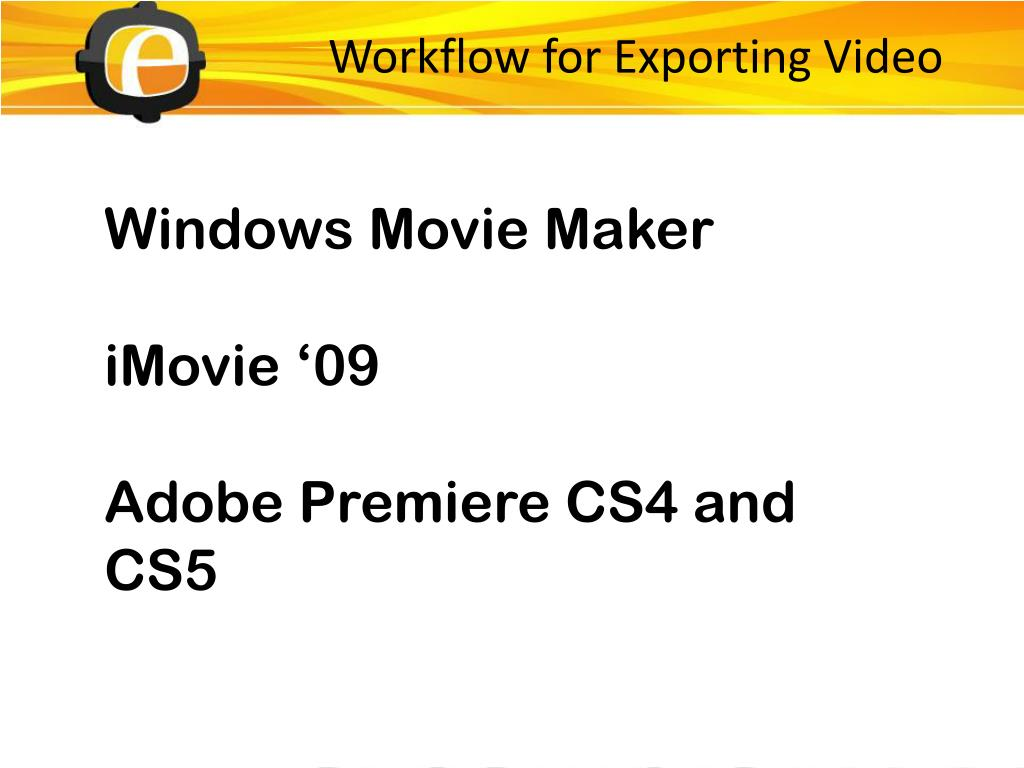 Workflow for Exporting Video