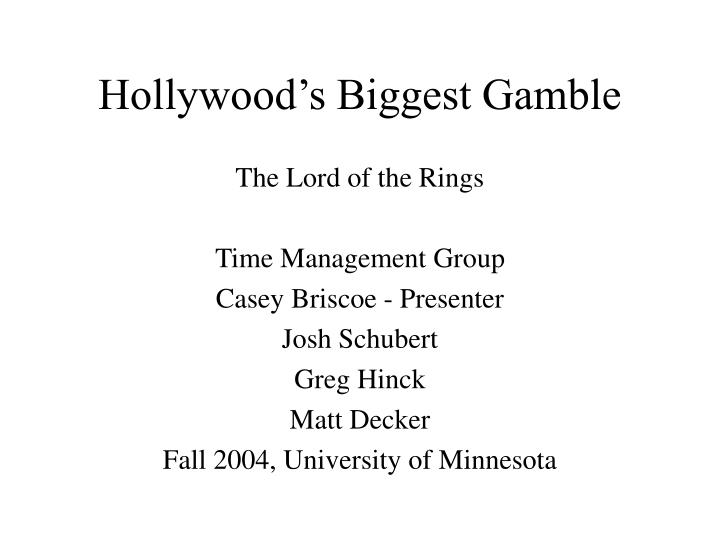 Hollywood s biggest gamble