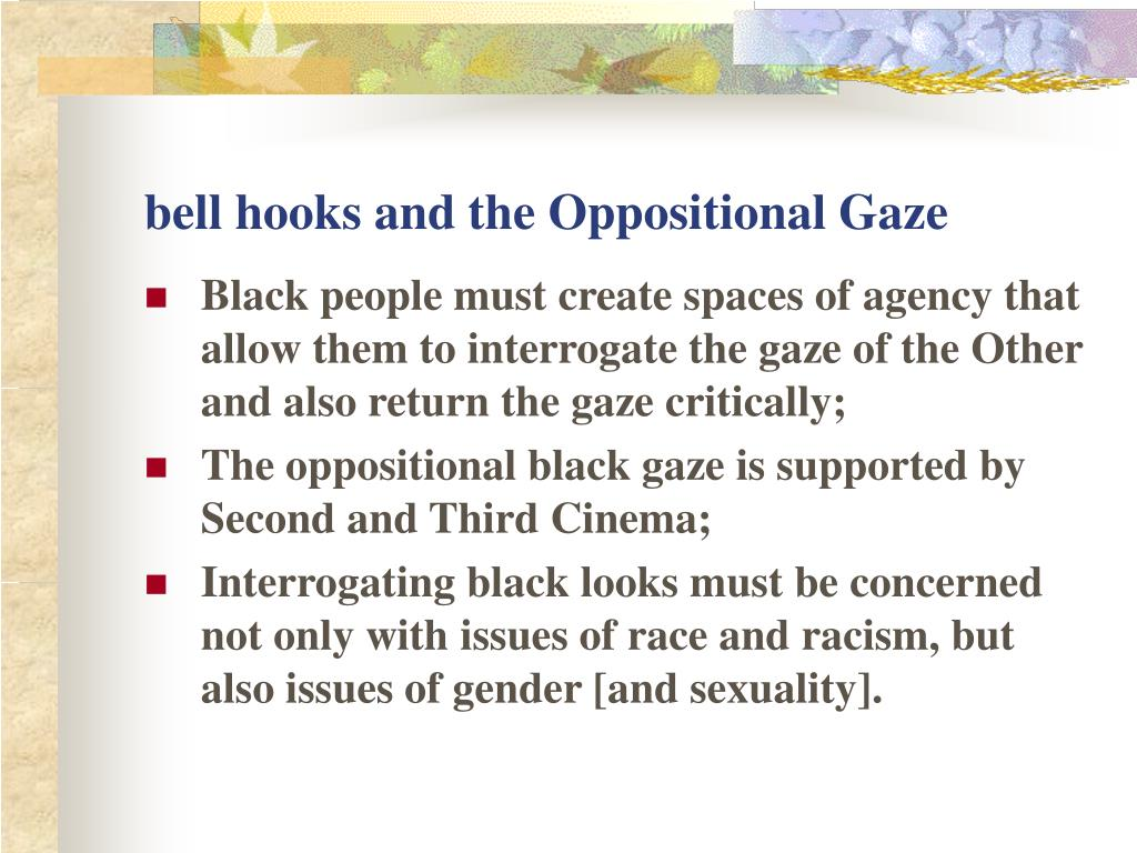 bell hooks and the Oppositional Gaze