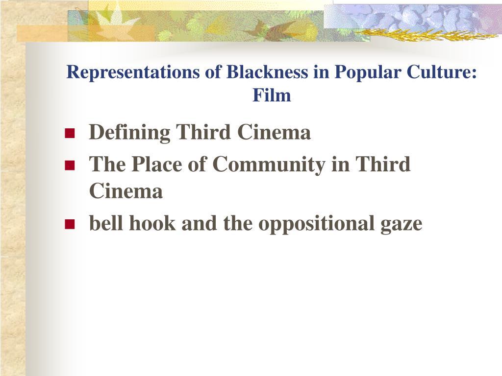 Representations of Blackness in Popular Culture: