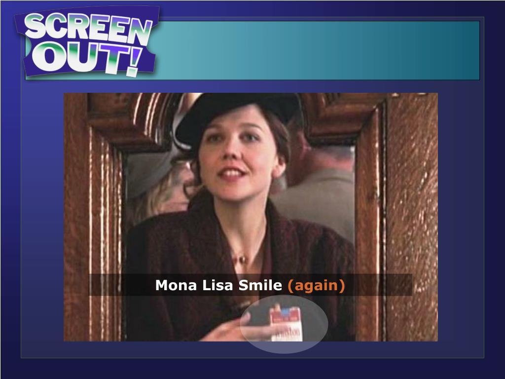 Mona Lisa Smile (Winstons)…