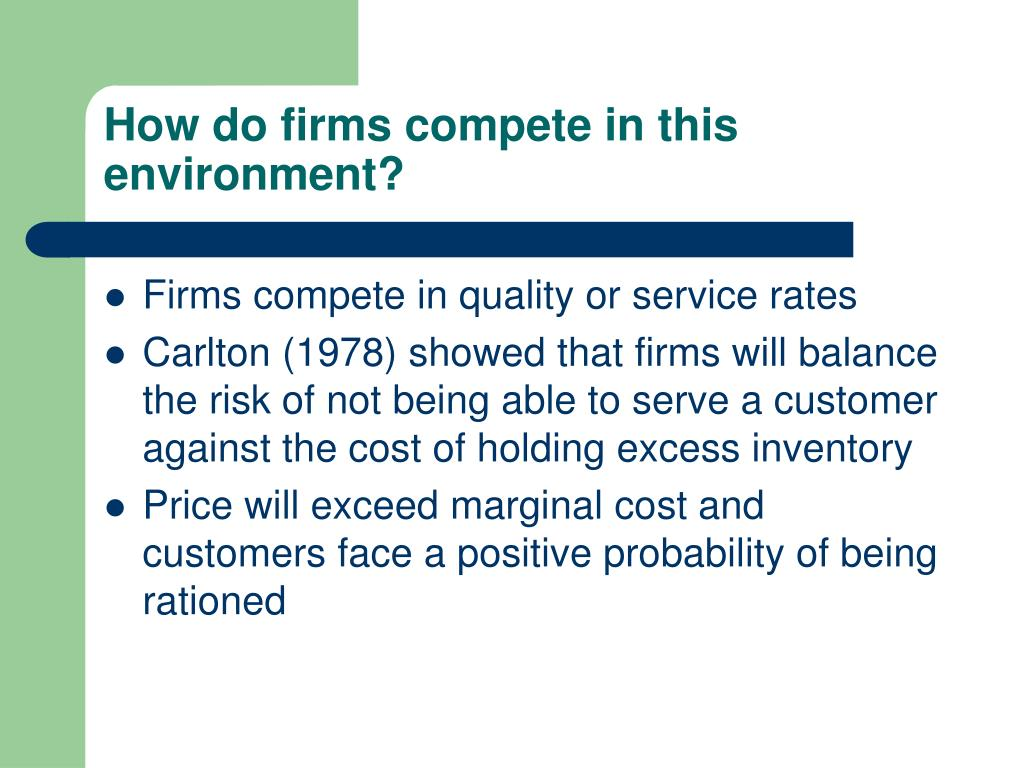 How do firms compete in this environment?