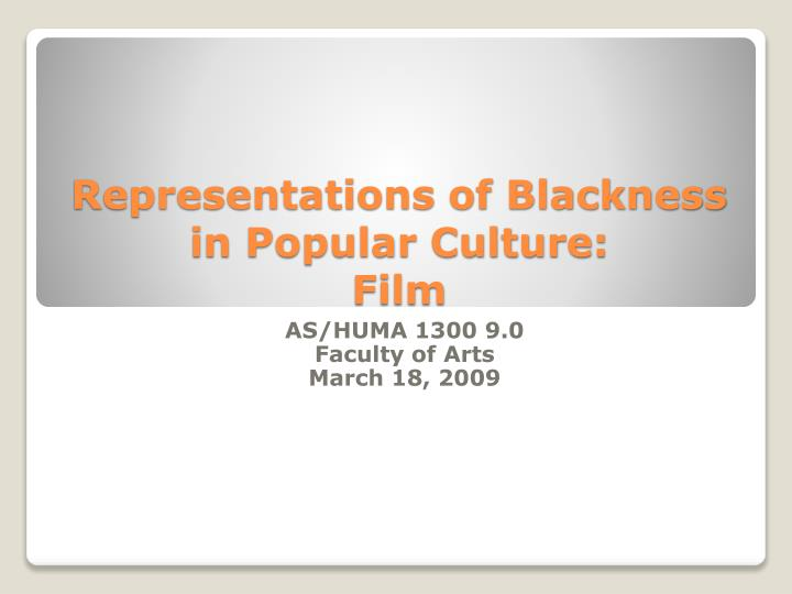 Representations of blackness in popular culture film