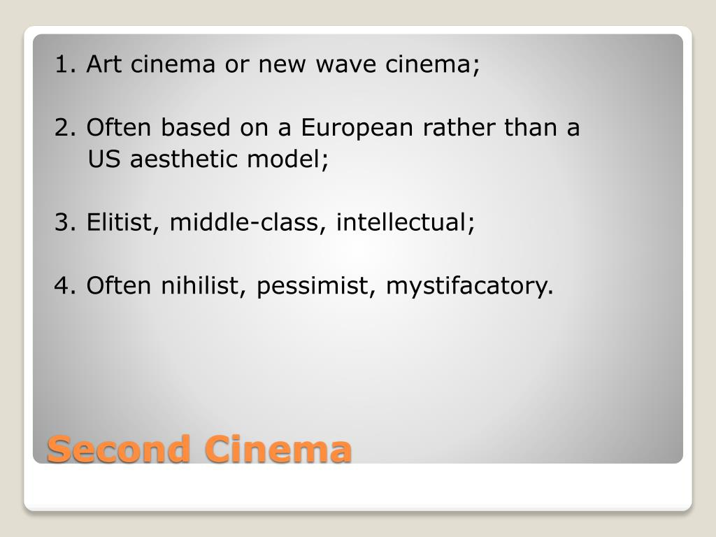 1. Art cinema or new wave cinema;