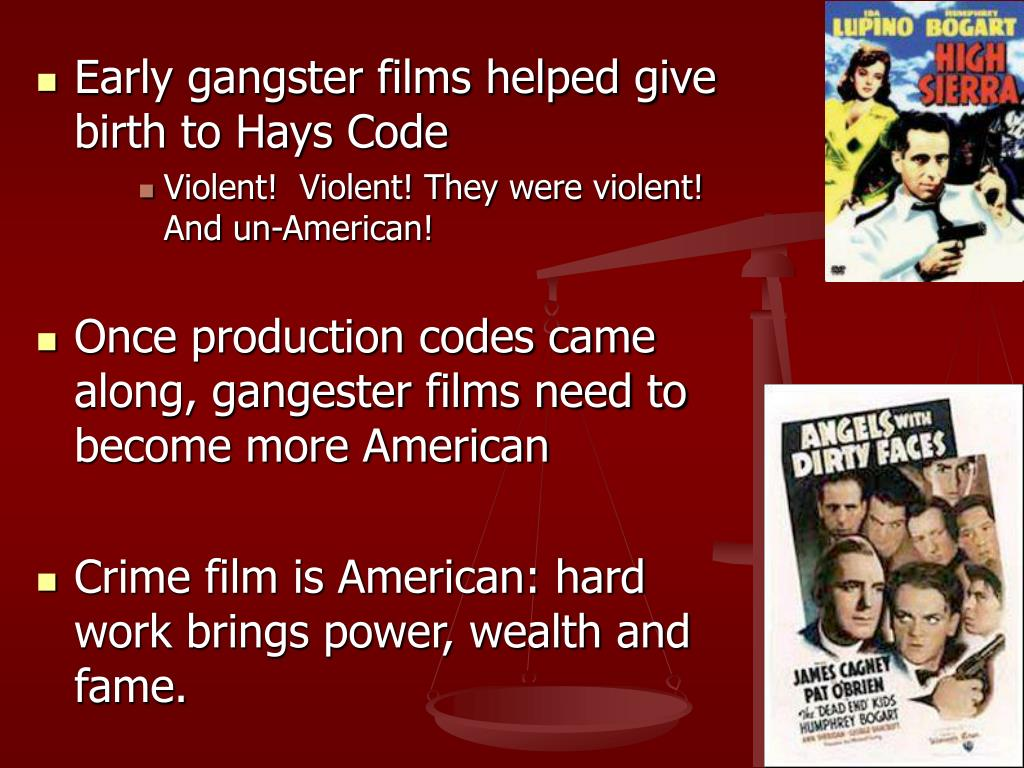 Early gangster films helped give birth to Hays Code