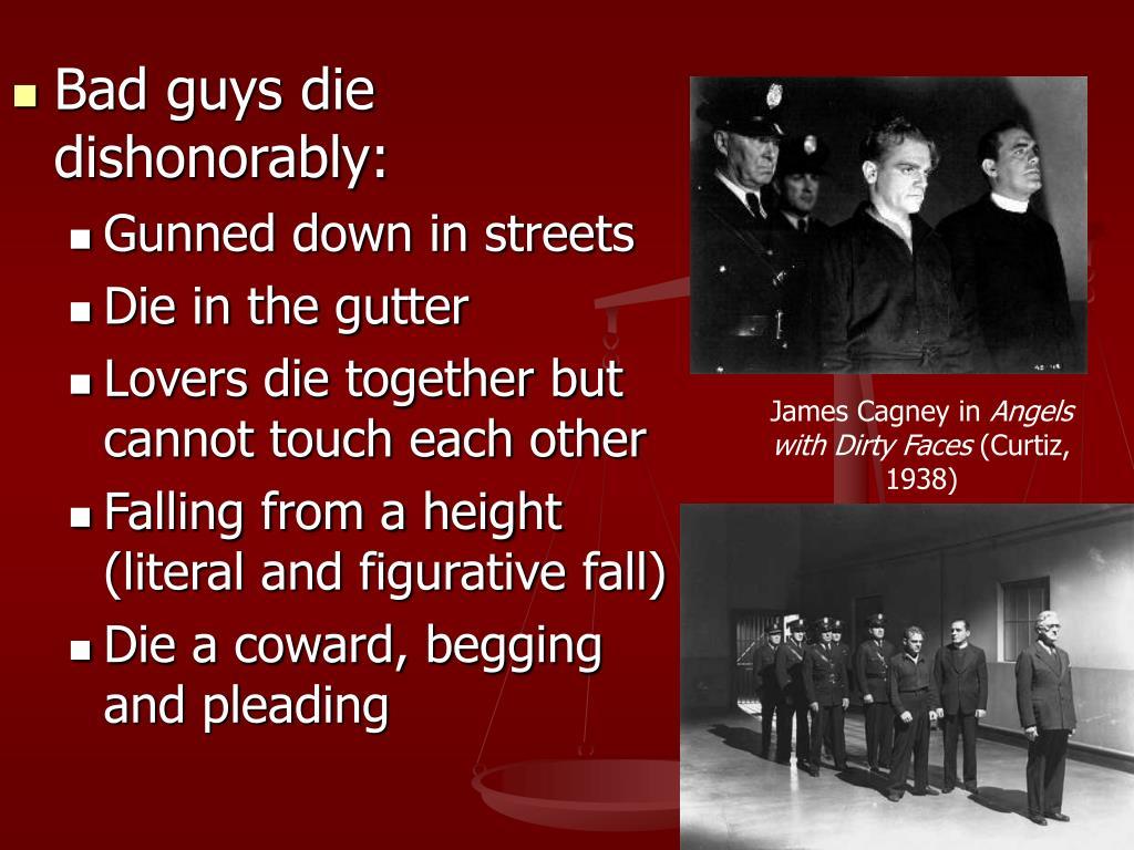 Bad guys die dishonorably:
