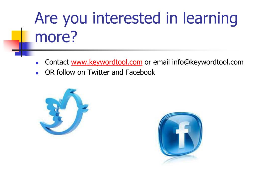 Are you interested in learning more?