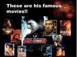 these are his famous movies9