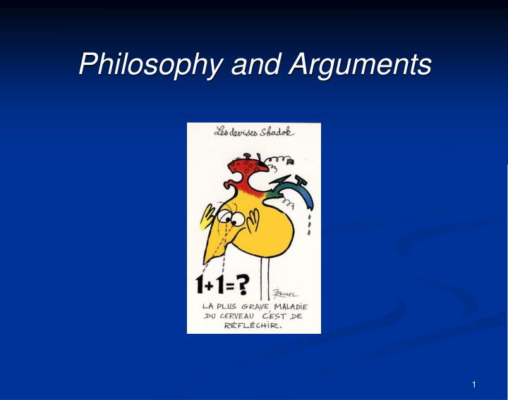 Philosophy and Arguments