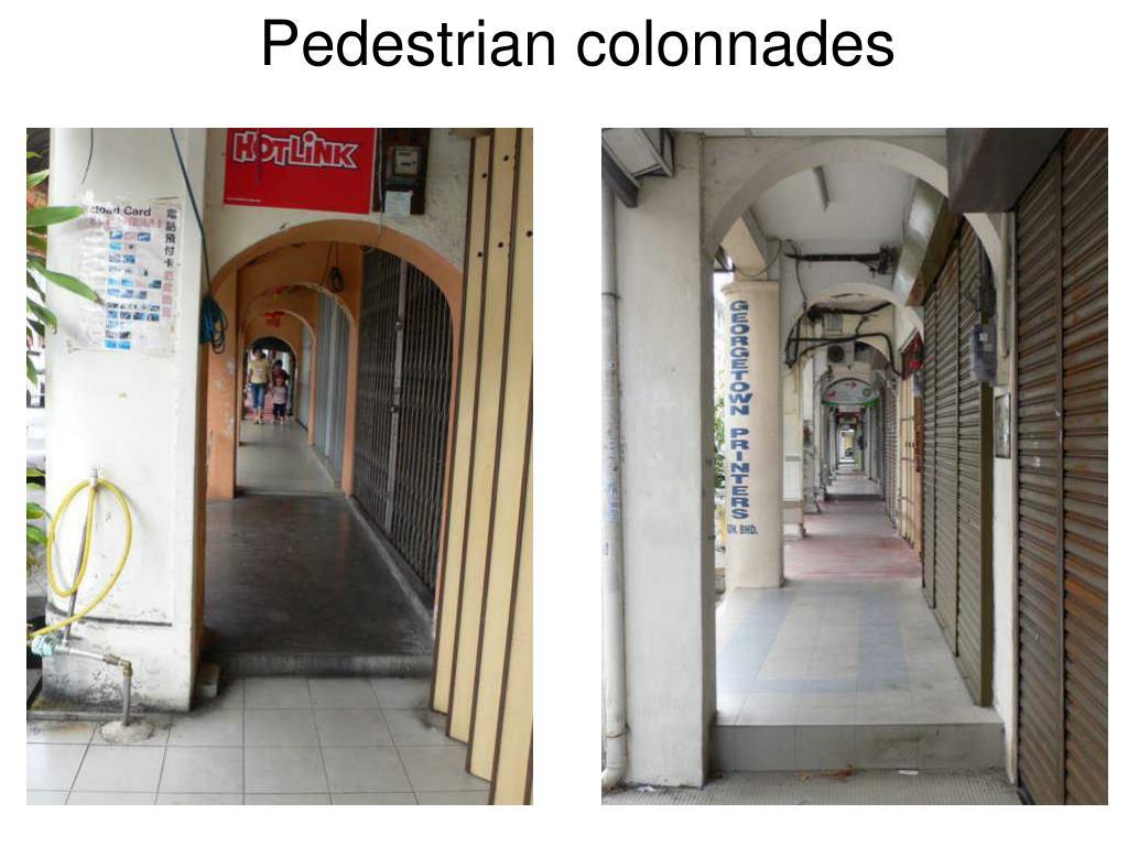 Pedestrian colonnades