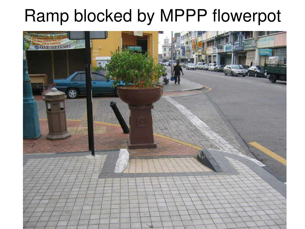 Ramp blocked by MPPP flowerpot