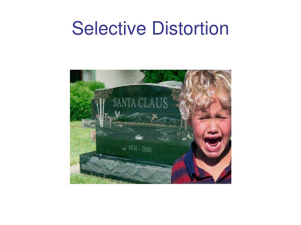 Selective Distortion