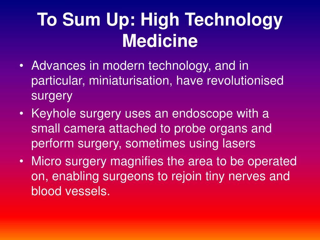 To Sum Up: High Technology Medicine