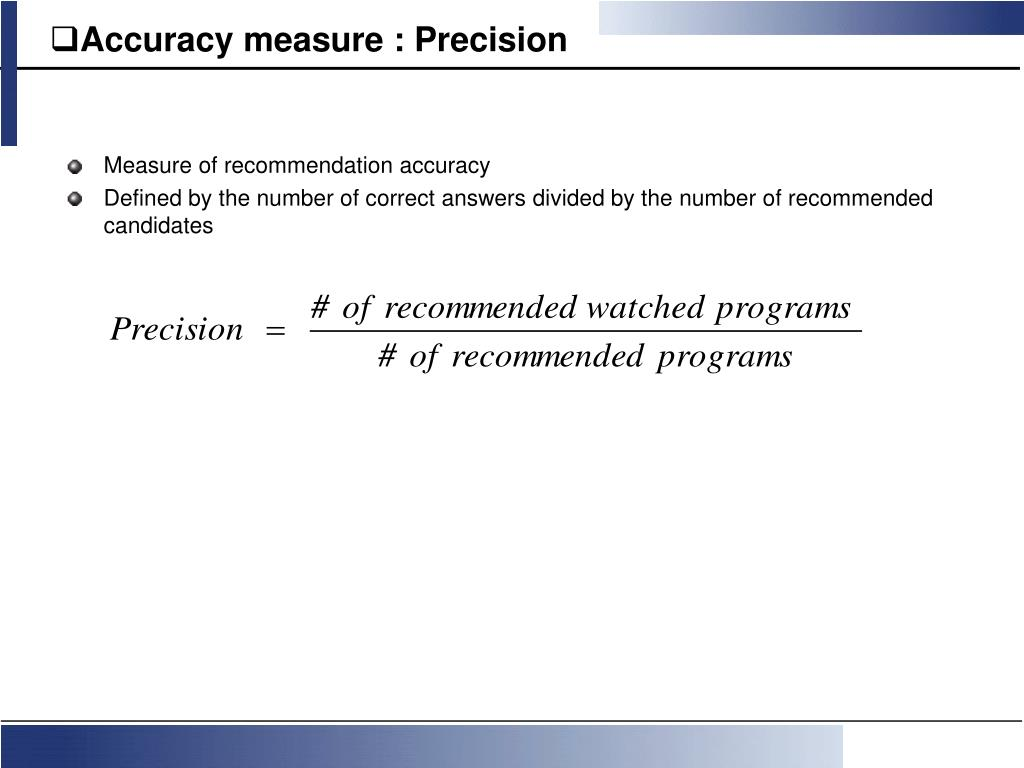 Accuracy measure : Precision