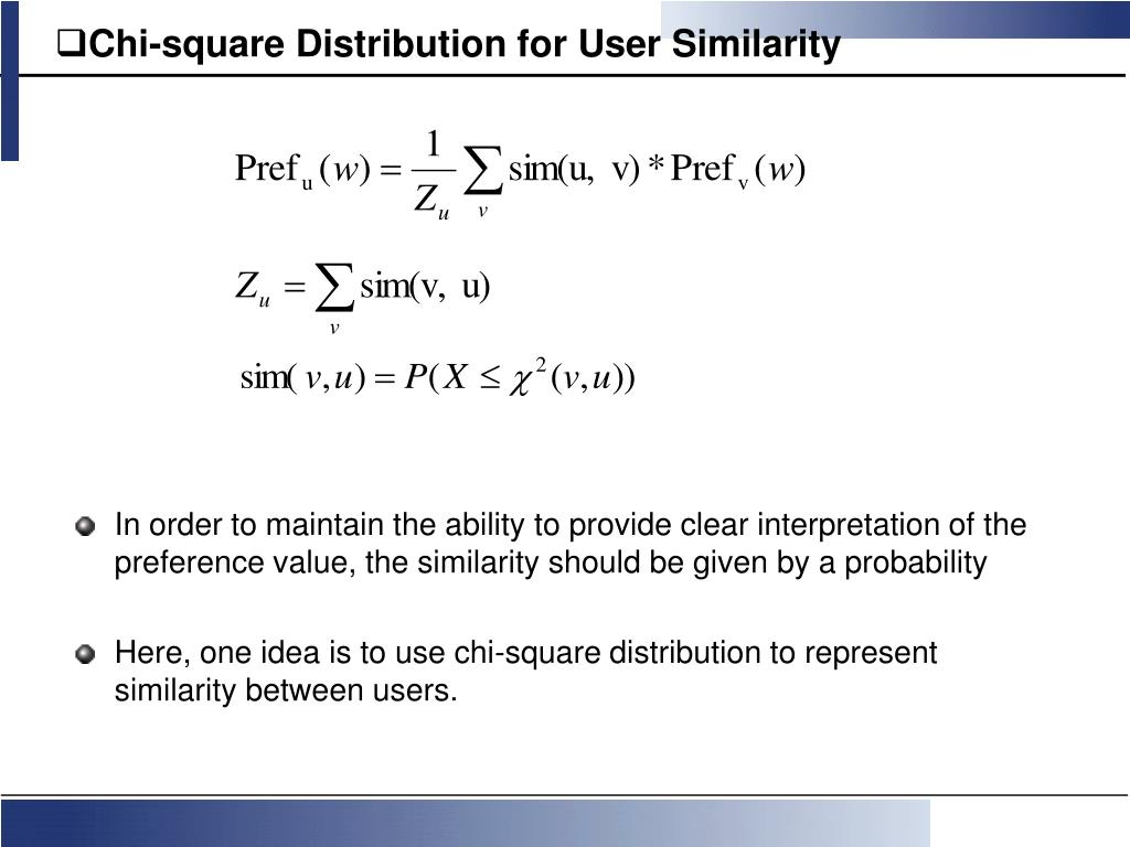 Chi-square Distribution for User Similarity