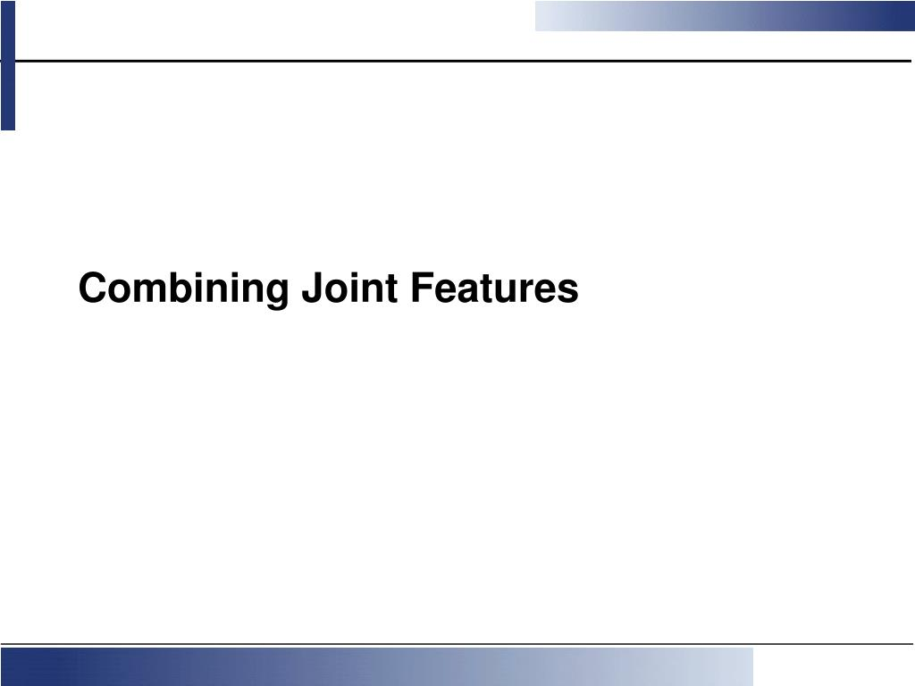 Combining Joint Features