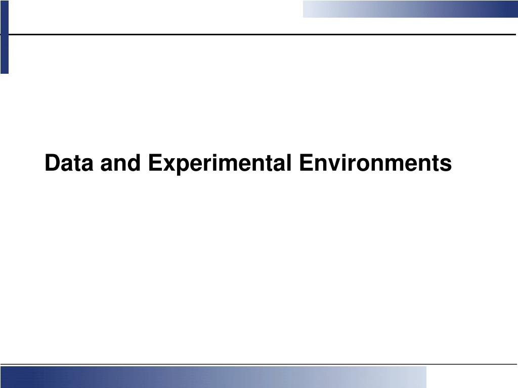 Data and Experimental Environments