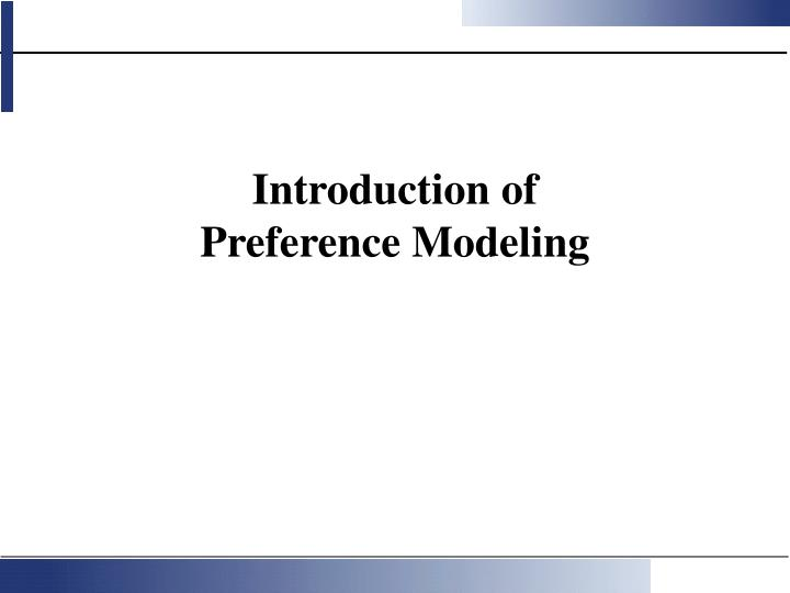 Introduction of preference modeling