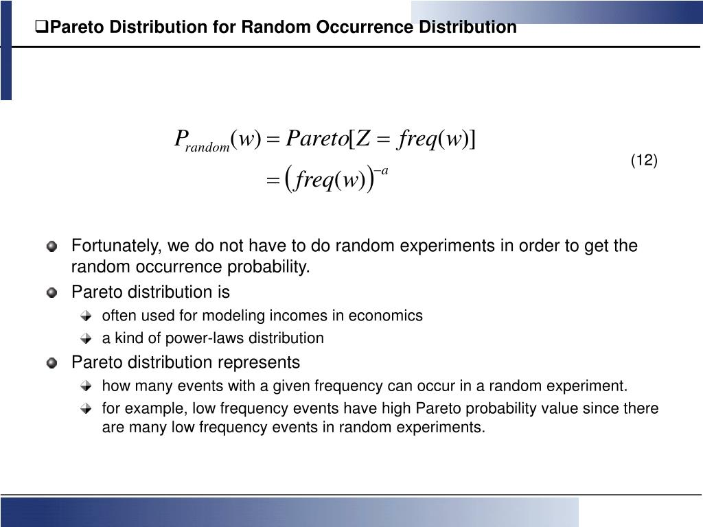 Pareto Distribution for Random Occurrence Distribution