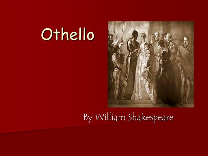 the role of race in othello And when i love thee not, chaos is come again [othello, w shakespeare] an examination of the race and gender dynamics in othello.