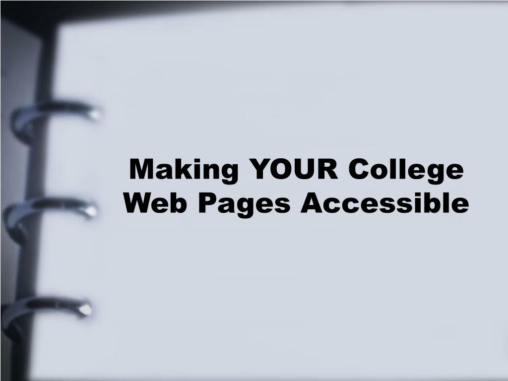 Making YOUR College Web Pages Accessible