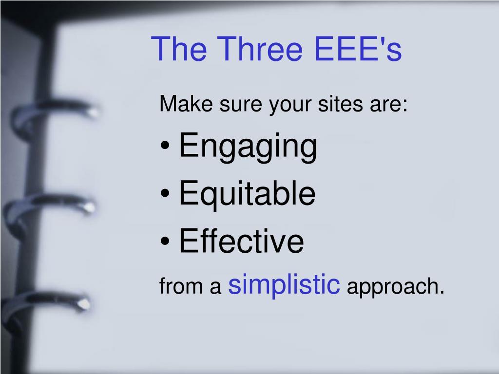 The Three EEE's