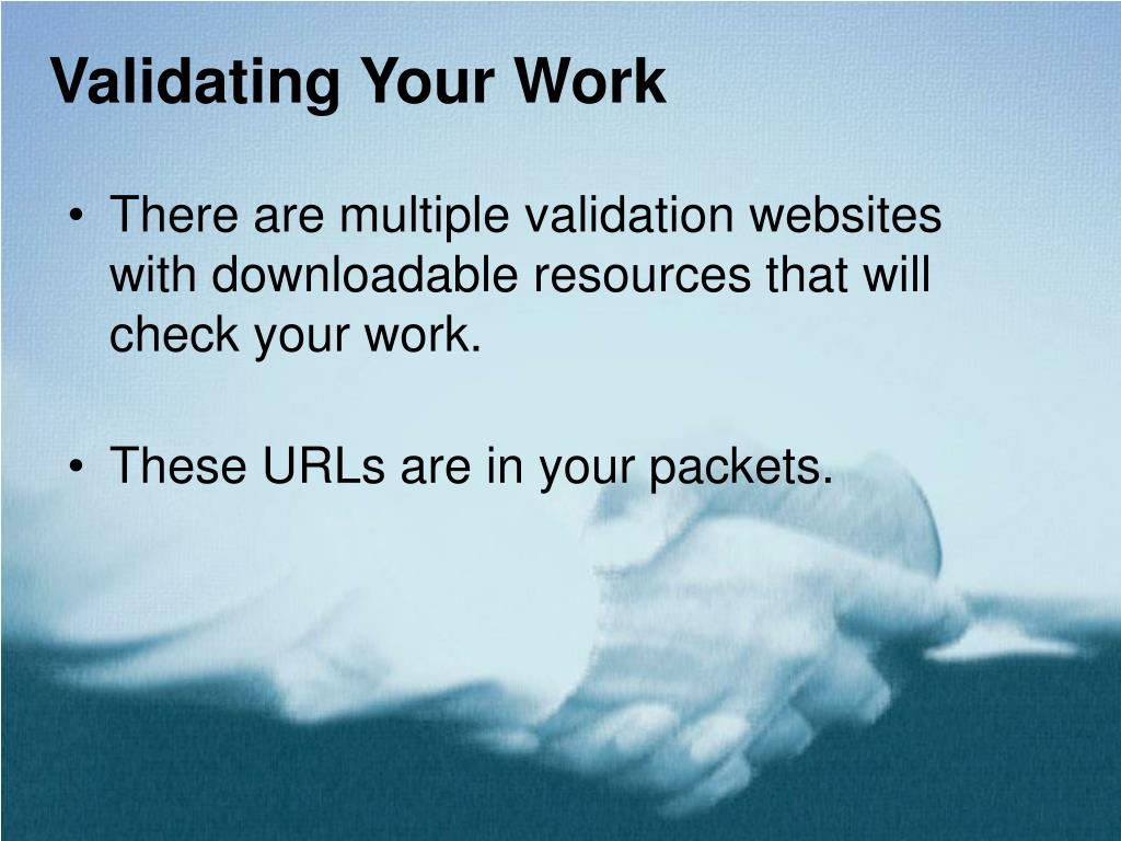 Validating Your Work
