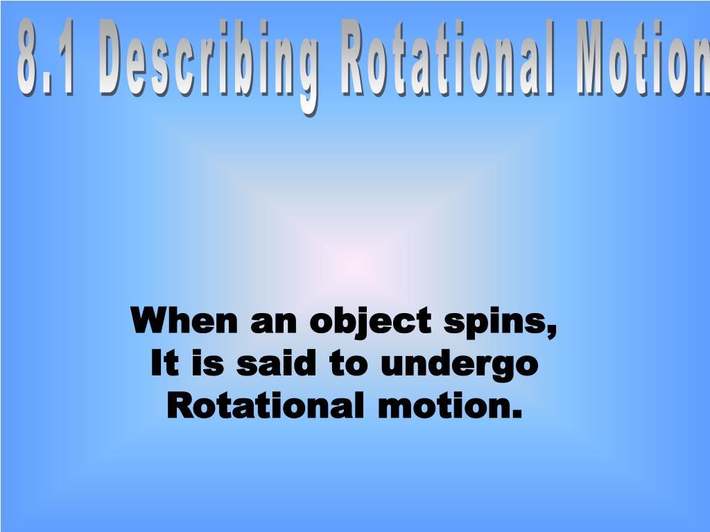 8.1 Describing Rotational Motion