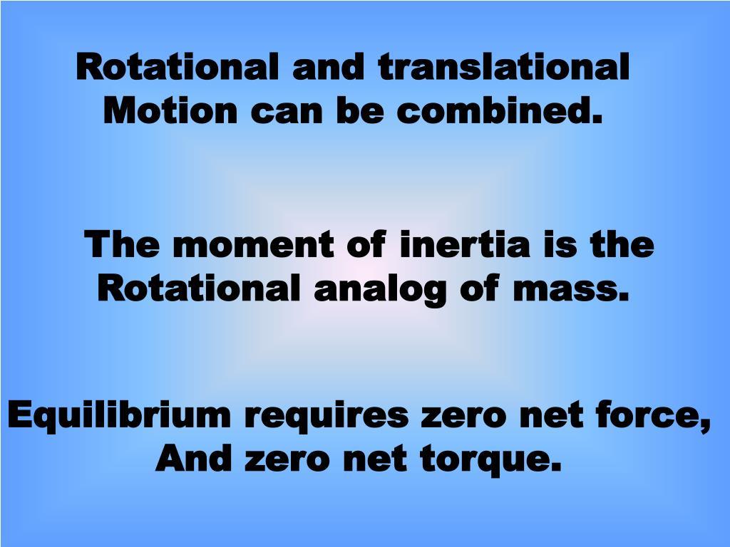 Rotational and translational