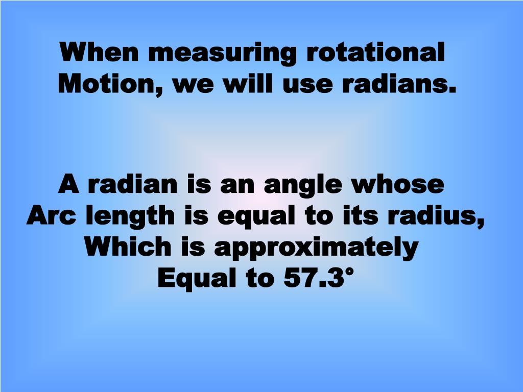 When measuring rotational