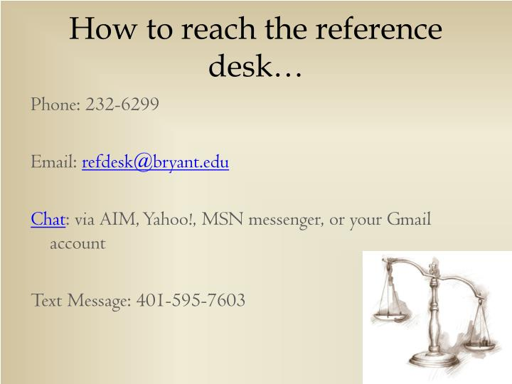 How to reach the reference desk