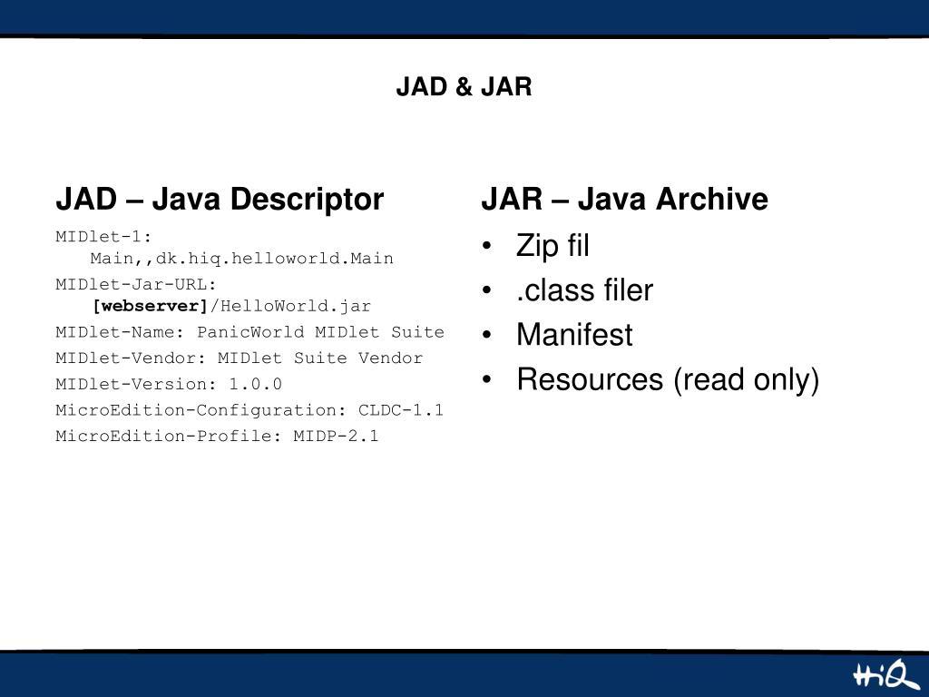 JAD & JAR