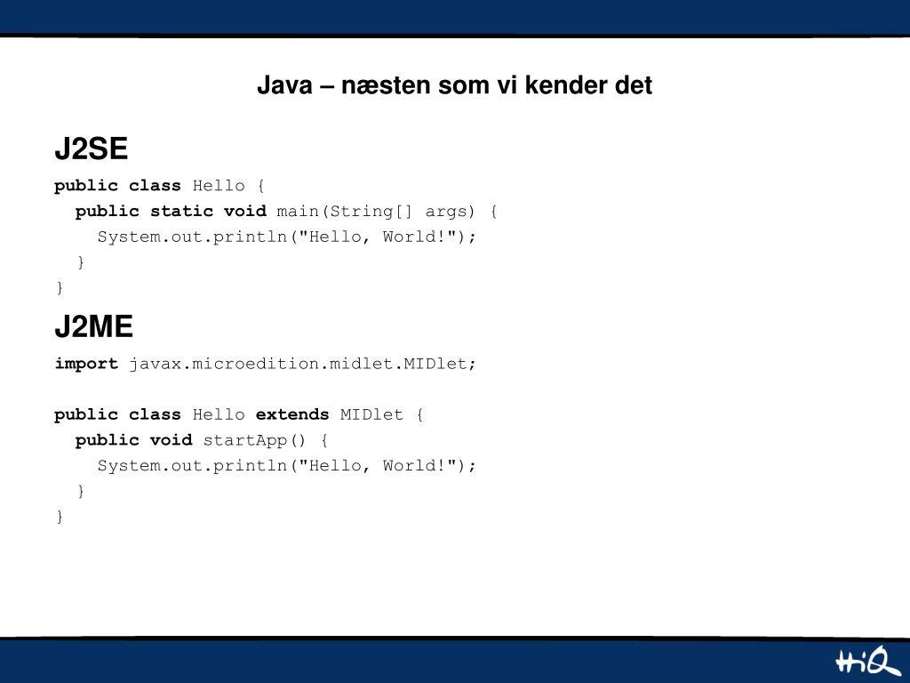 Java – næsten som vi kender det