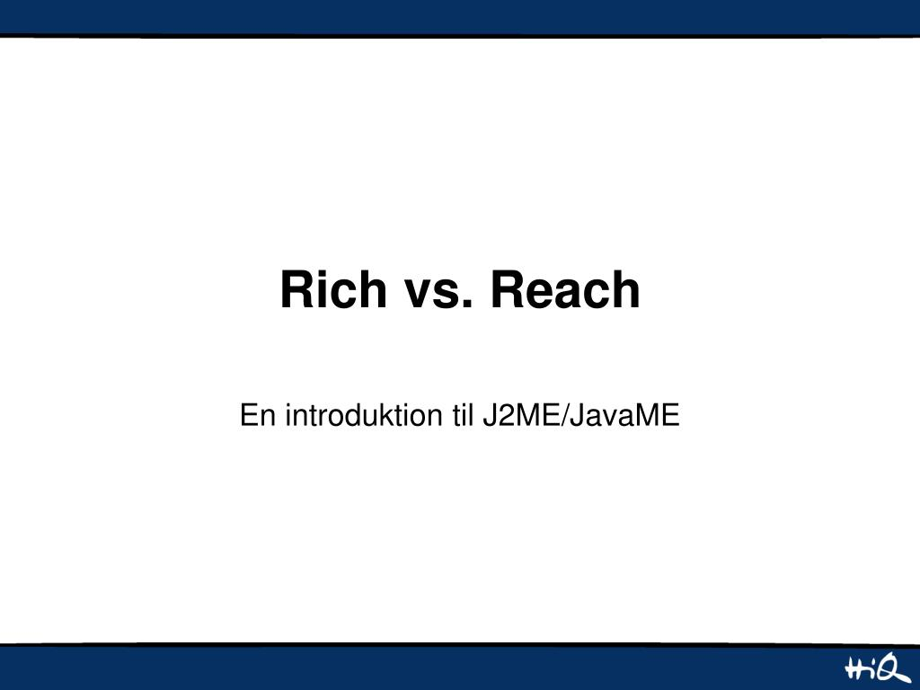 Rich vs. Reach
