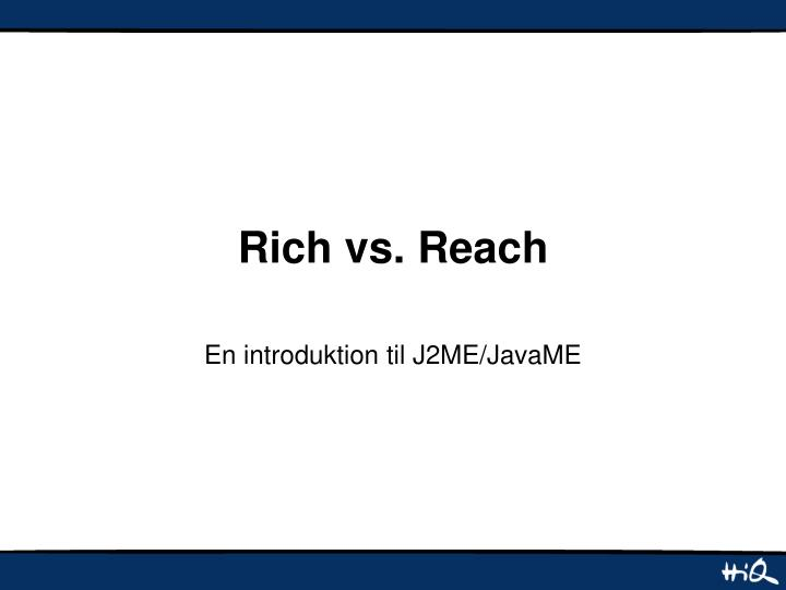 Rich vs reach