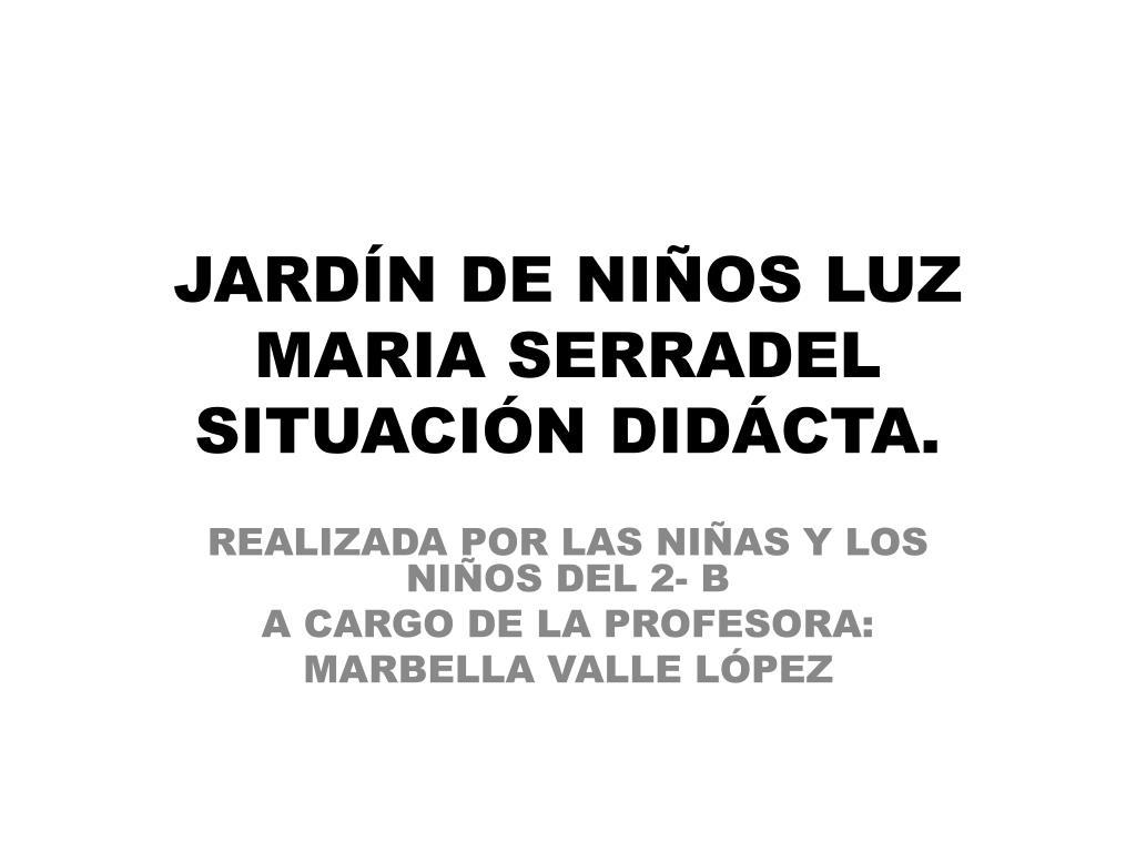 JARDÍN DE NIÑOS LUZ MARIA SERRADEL