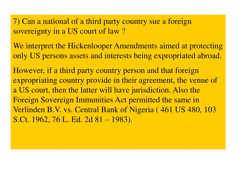 7) Can a national of a third party country sue a foreign sovereignty in a US court of law ?
