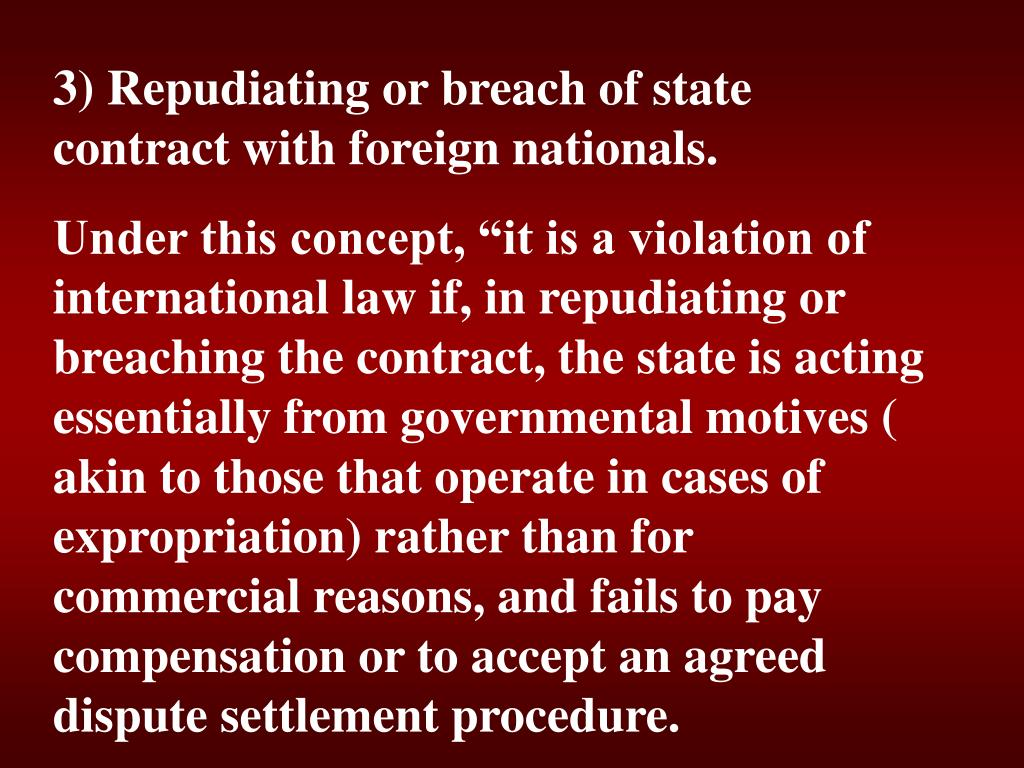 3) Repudiating or breach of state contract with foreign nationals.