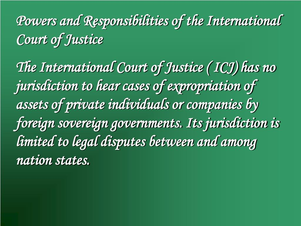 Powers and Responsibilities of the International Court of Justice