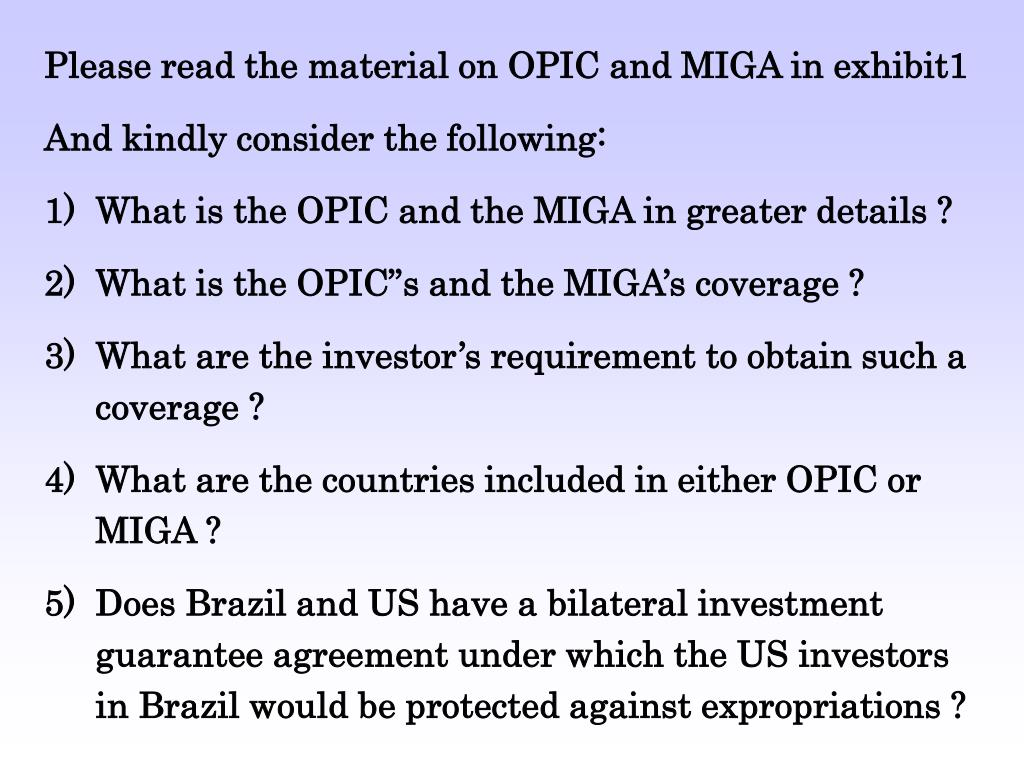 Please read the material on OPIC and MIGA in exhibit1