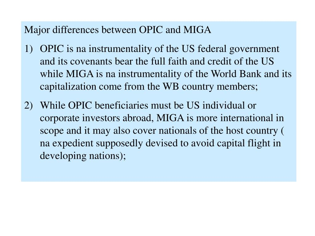 Major differences between OPIC and MIGA