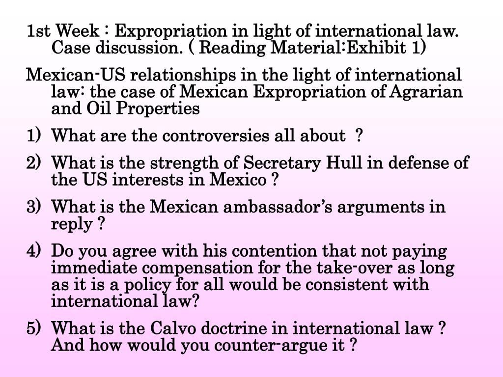 1st Week : Expropriation in light of international law. Case discussion. ( Reading Material:Exhibit 1)