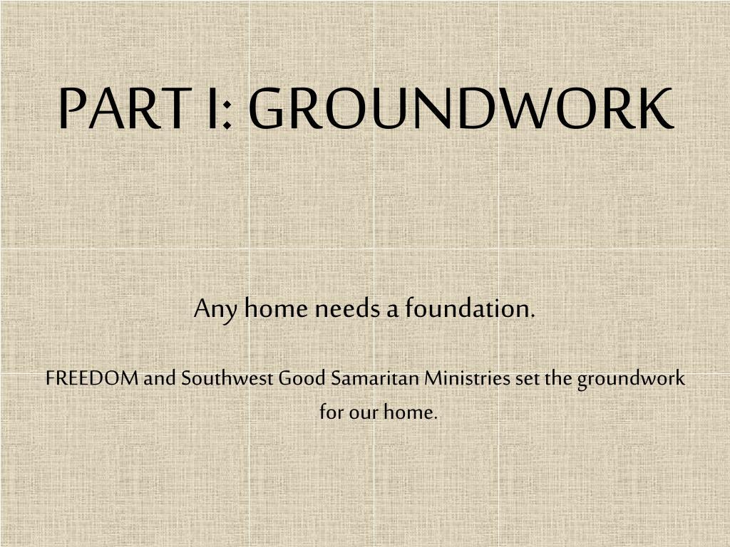 PART I: GROUNDWORK