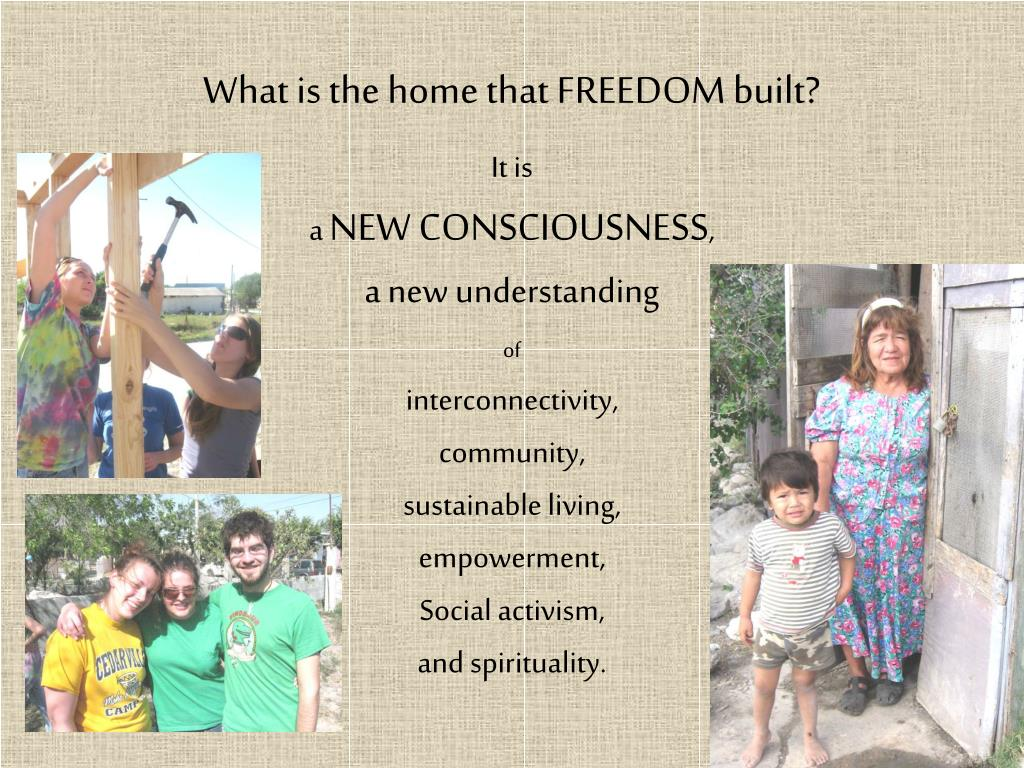 What is the home that FREEDOM built?