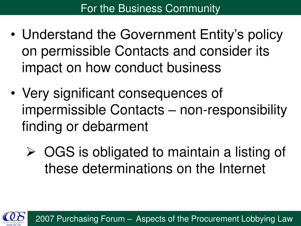 Understand the Government Entity's policy on permissible Contacts and consider its impact on how conduct business