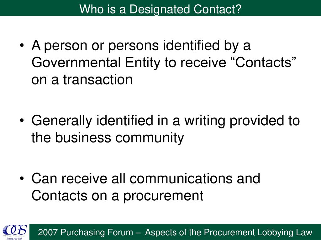 "A person or persons identified by a Governmental Entity to receive ""Contacts"" on a transaction"
