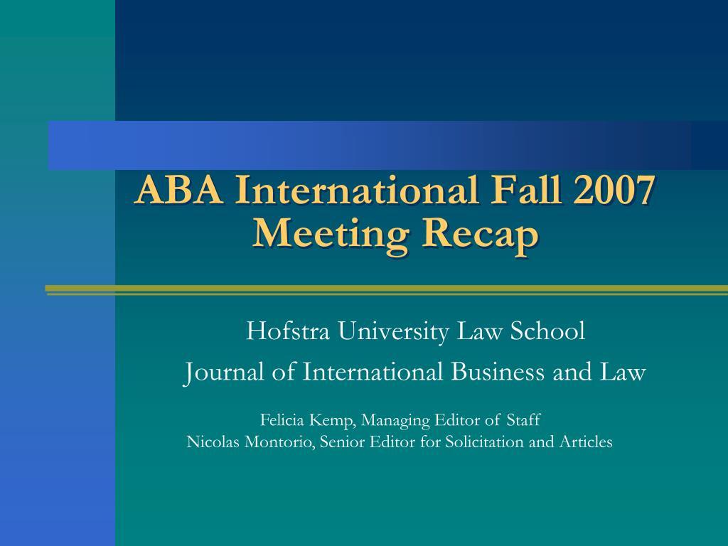 ABA International Fall 2007 Meeting Recap